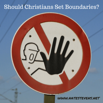 When and Why Should Christians Set Boundaries? Part 1