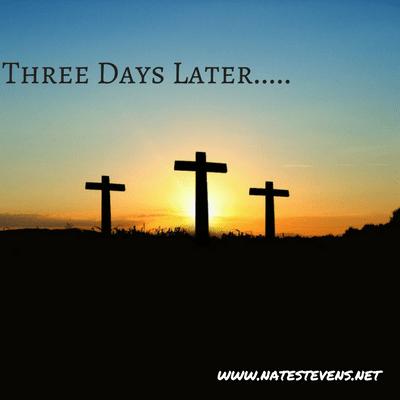 Three Days Later