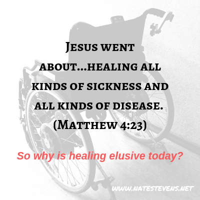 Why Does Divine Healing Seem Elusive?