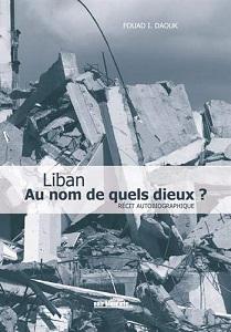 Liban-témoignage-autobiographique-Au-Nom-de-quels-dieux-Fouad-Daouk