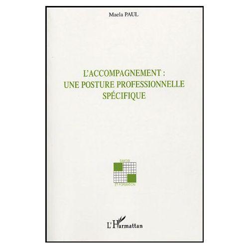 Paul-Maela-L-accompagnement-Une-Posture-Professionnelle-Specifique-Livre-895555675_L.jpg