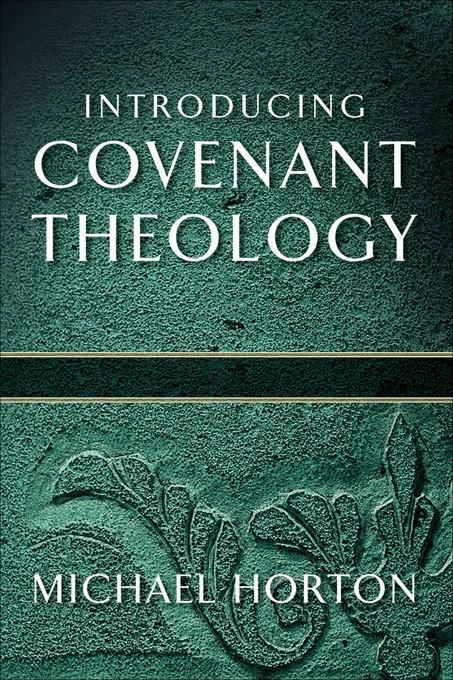Introducing-Covenant-Theology-Horton-Michael-EB9781441239020