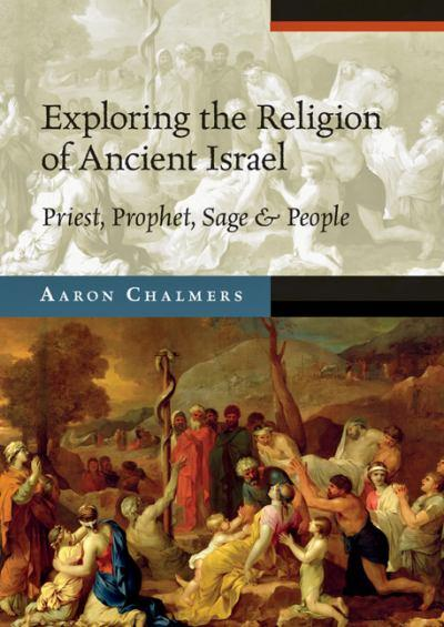 exploring-the-religion-of-ancient-israel-priest-prophet-sage-and-people