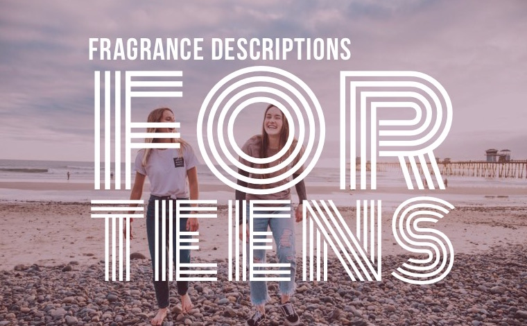 Better Fragrance Description For Teens