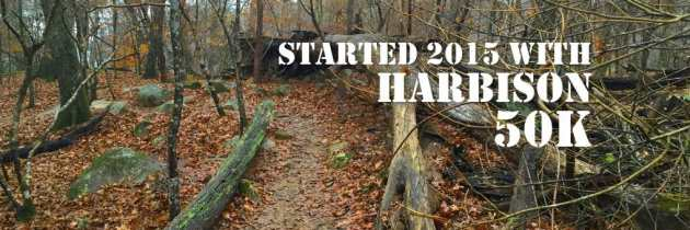 Started 2015 with Harbison 50K