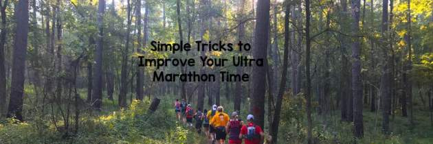 Simple Tricks to Improve Your Ultra Marathon Time
