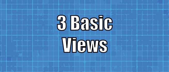 Basics of the 3 Views