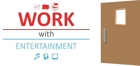 Work with entertainment
