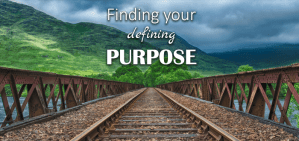 Finding your defining purpose