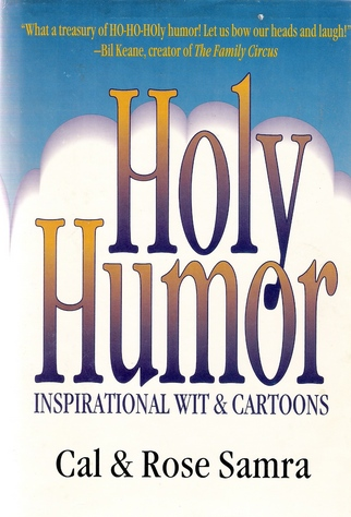 Holy Humor A Book Of Inspirational Wit And Cartoons By Cal Samra And Rose Samra 1996 Paperback For Sale Online Ebay