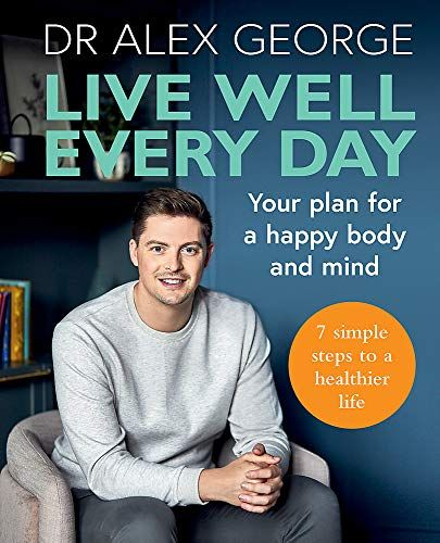 Live Well Every Day by Dr Alex George
