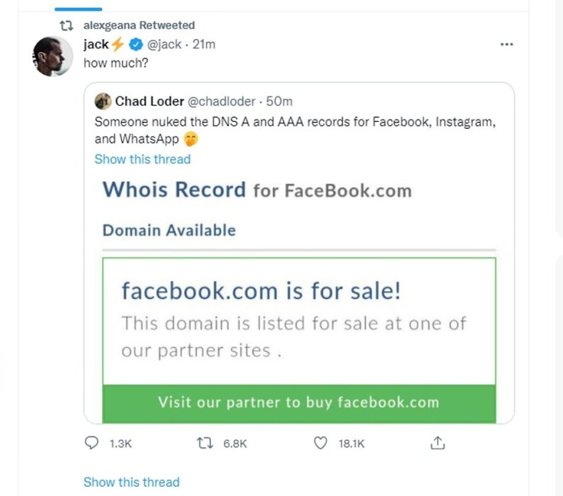 Twitter founder Jack Dorsey appeared to make light of Facebook's plight on Monday. Responding to a post which appeared to show how the facebook.com domain is for sale as a result of the outage, he jokingly asked: 'How much?'