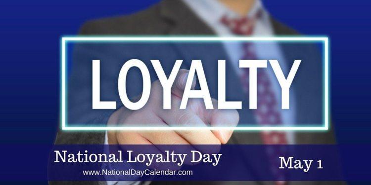National Loyalty Day - May 1