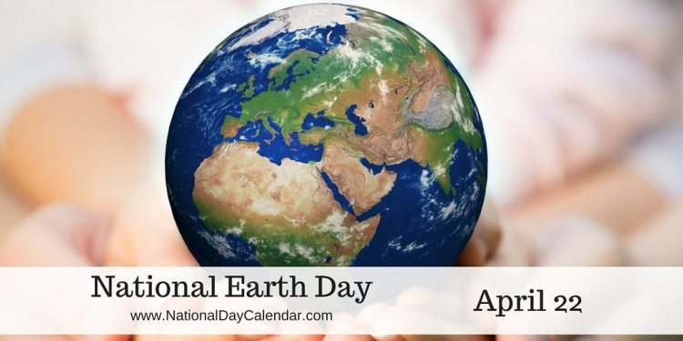 National Earth Day - April 22