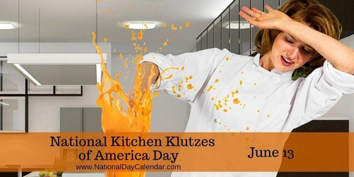 National Kitchen Klutzes of America Day June 13