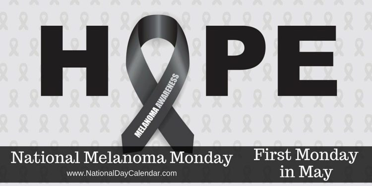 National Melanoma Monday - First Monday in May