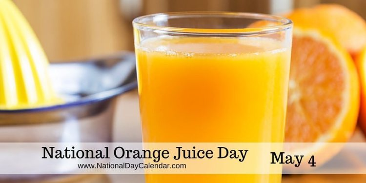National Orange Juice Day May 4
