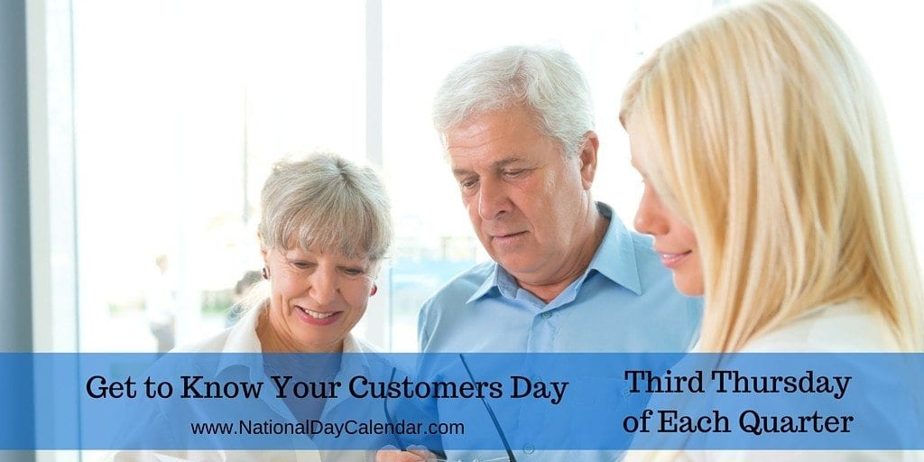 October 19, 2017 – GET TO KNOW YOUR CUSTOMERS DAY – NATIONAL KENTUCKY DAY – NATIONAL SEAFOOD BISQUE DAY – NATIONAL GET SMART ABOUT CREDIT DAY – NATIONAL LGBT CENTER AWARENESS DAY