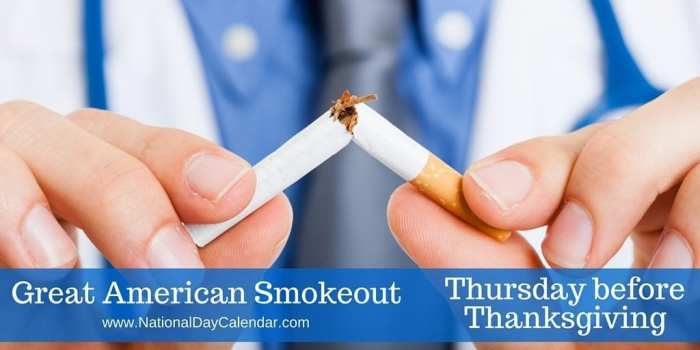 Great American Smokeout - Thursday before Thanksgiving