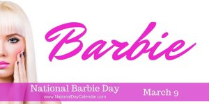 National Barbie Day - March 9