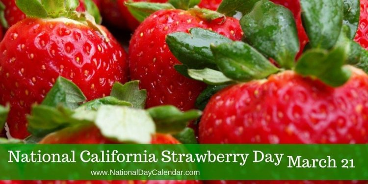 National California Strawberry Day - March 21