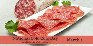 National Cold Cuts Day - March 3