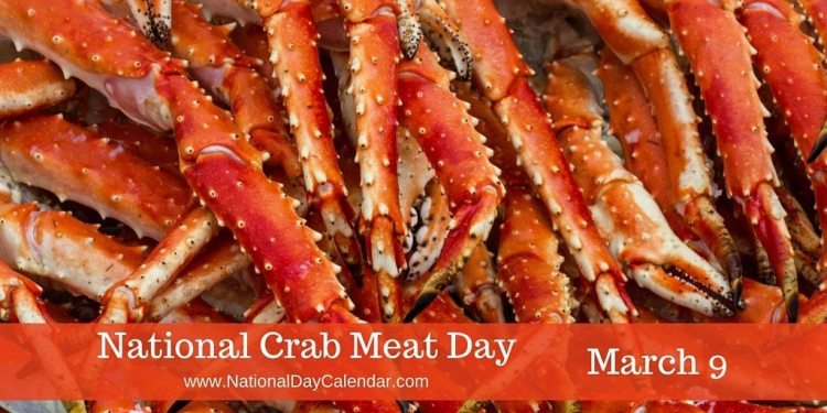 National Crabmeat Day - March 9