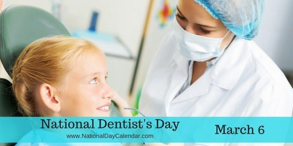 National Dentist's Day - March 6