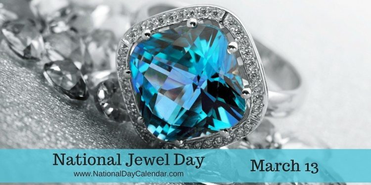 National Jewel Day - March 13