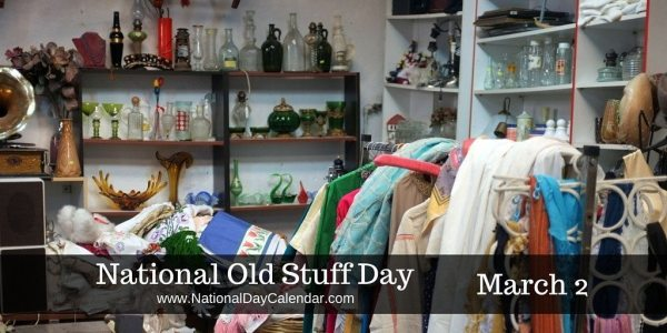 National Old Stuff Day - March 2