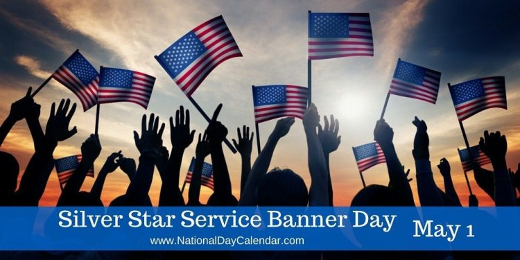 Silver Star Service Banner Day - May 1