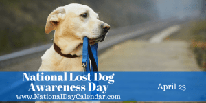 """<a href=""""http://nationaldaycalendar.com/national-lost-dog-awareness-day-april-23/"""">National Lost Dogs Awareness Day</a>"""