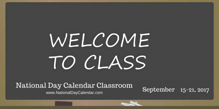 National Day Calendar Classroom - Week 3 - September 15 - 21, 2017