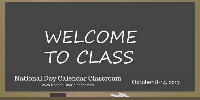 National Day Calendar Classroom - October 8-14, 2017