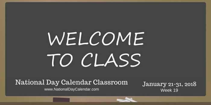 National Day Calendar Classroom - January 21 - 31, 2018 - Week 19