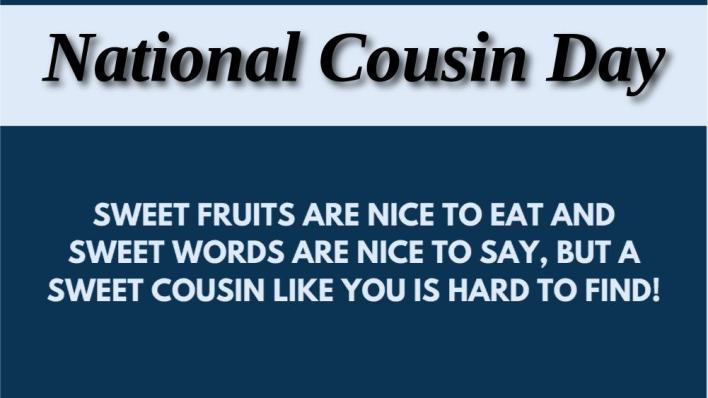 National Cousin Day Quotes