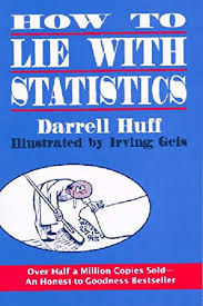 How to Lie with Statistics, by Darrell Huff, makes statistics accessible for non-experts