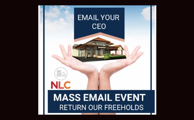 "NLC LAUNCH MASS EMAIL EVENT – ""Return our freeholds to their rightful owners"""