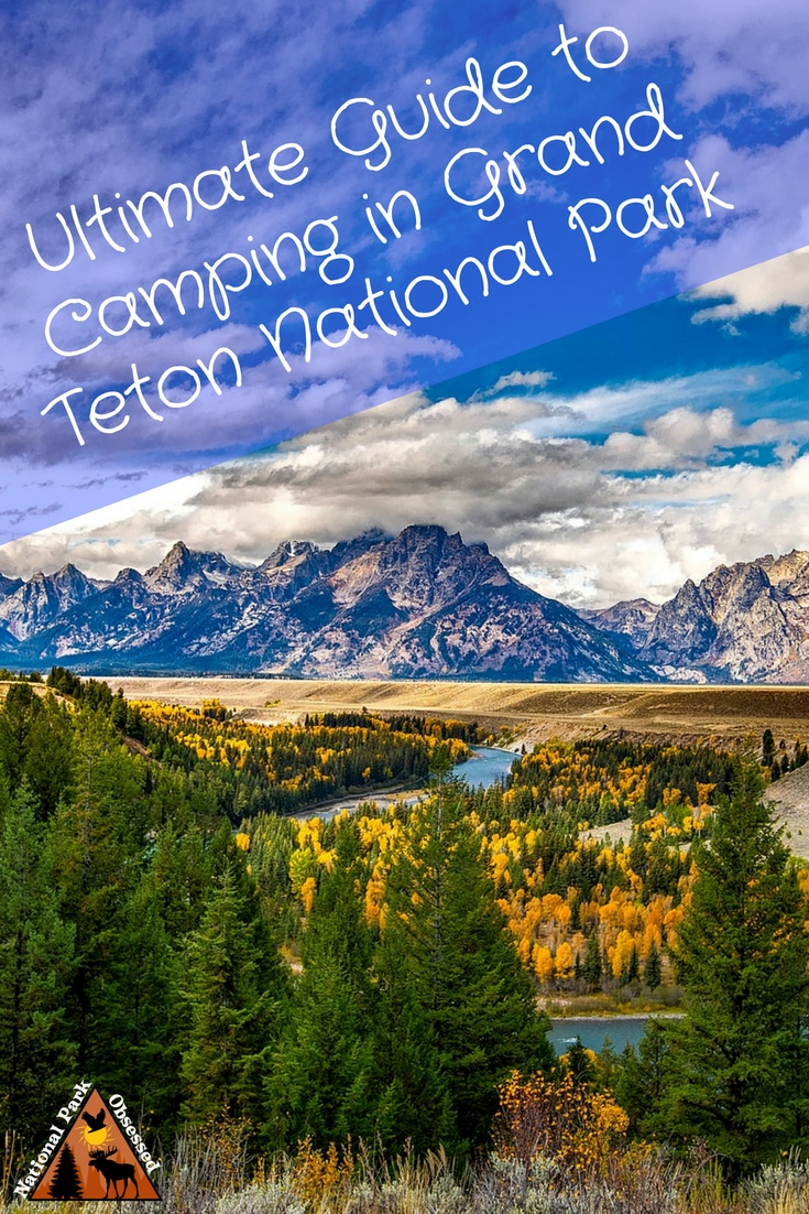Planning on going camping in Grand Teton National Park?  Confused about which campsite to pick. National Park Obsessed\'s Ultimate Guide is here to help you pick the very best campsite.