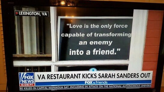 Hate Trumps Love: Red Hen Restaurant Has Sign in Window With MLK Quote About Love Turning Enemies Into Friends