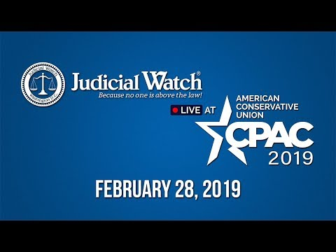 Judicial Watch's LIVE Coverage of #CPAC2019 – February 28