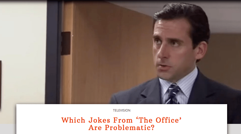 Which Jokes From 'The Office' Are Problematic?