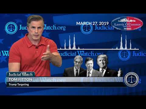 Tom Fitton: Mueller was a 'Tool of the Coup Plotters' to Target President Trump