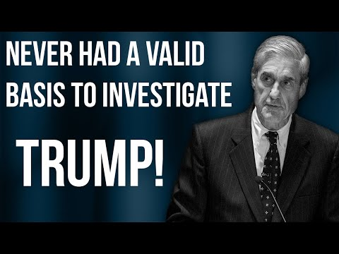 Mueller NEVER Had A Valid Basis To Investigate Trump! | Tom Fitton