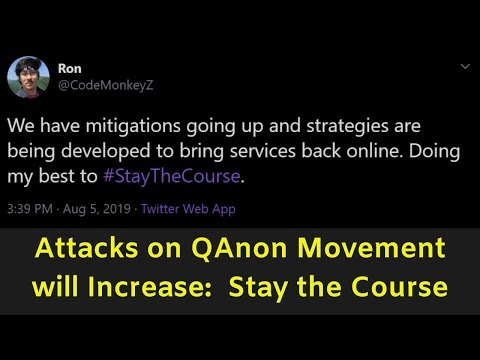 Attacks on QAnon Movement will Increase:  Stay the Course
