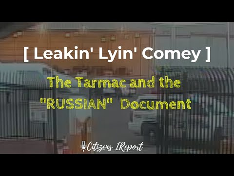 """Leakin' Comey and the Pesky """"RUSSIAN"""" DOCUMENT"""