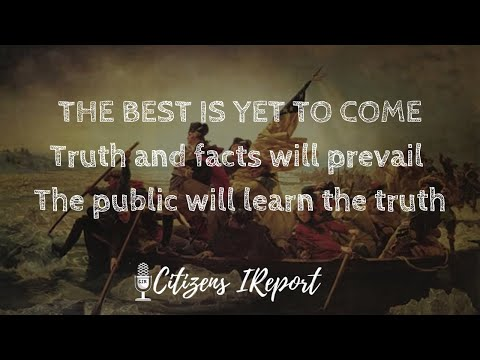 The Best is Yet to Come!  Truth and Facts will prevail!  QAnon Analysis