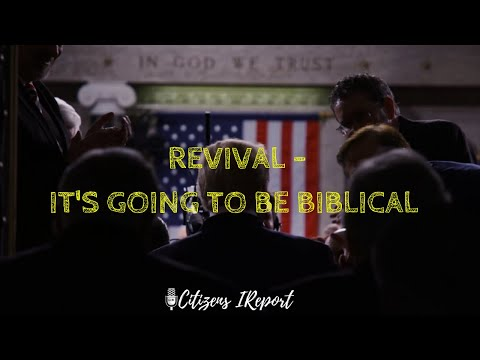 Revival!  It's Going to Be Biblical! Accountability is Coming!