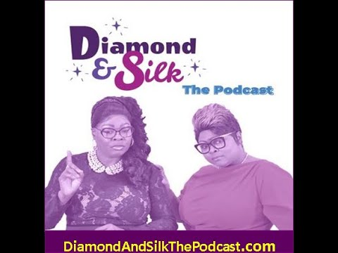 Diamond and Silk: Fight For Your Rights…..  D&S Podcast.