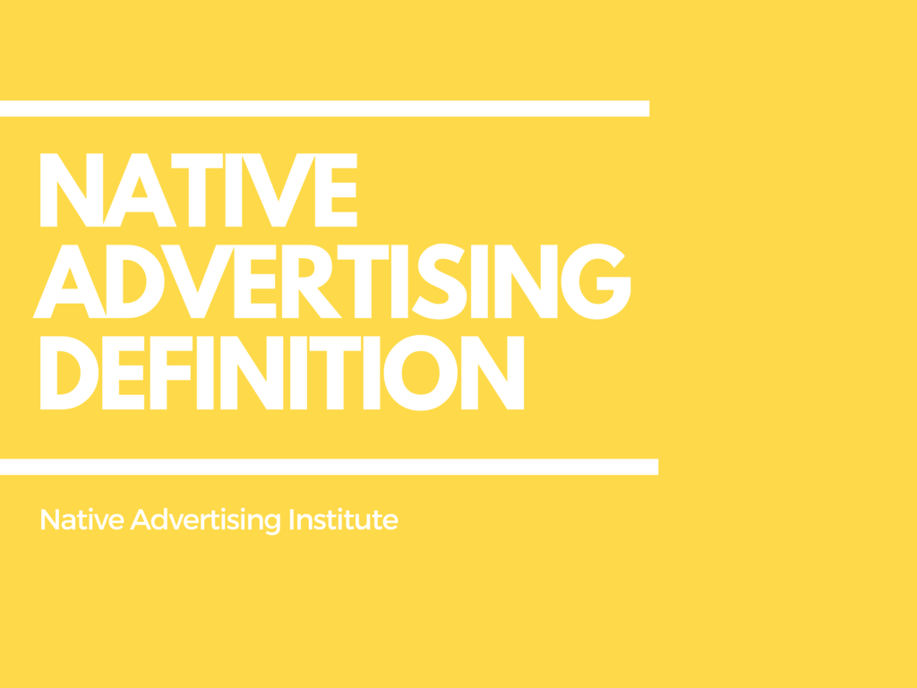 what is the definition of native advertising? - native advertising